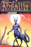 The Andalite Chronicles (Elfangor's Journey, Alloran's Choice, An Alien Dies) - Animorphs - Katherine A. Applegate