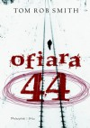 Ofiara 44 - Tom Rob Smith