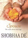 Spouse: The Truth about Marriage - Shobhaa Dé