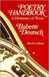 Poetry Handbook: A Dictionary of Terms - Babette Deutsch