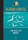 I nie było już nikogo - Agatha Christie