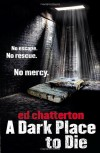 A Dark Place to Die - Ed Chatteron