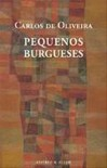 Pequenos Burgueses - Carlos de Oliveira