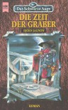 Das Schwarze Auge. Die Zeit der Gräber. Dritter Roman aus der aventurischen Spielewelt. - Bjoern Jagnow