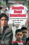 Despite Good Intentions - Thomas W. Dichter