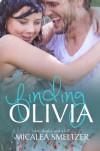 Finding Olivia (Trace + Olivia) - Micalea Smeltzer