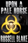 Upon A Pale Horse - Russell Blake