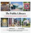 The Public Library: A Photographic Essay (Hardback) - Common - Ann Patchett and Bill Moyers by Robert Dawson