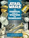 Star Wars: The Essential Guide to Weapons and Technology - Bill Smith, Troy Vigil