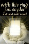 With This Ring - J.M. Snyder
