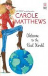 Welcome to the Real World - Carole Matthews
