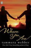 Where You Are  - Tammara Webber