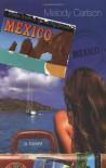 Mexico - Melody Carlson