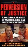 A Perversion of Justice - Kathryn Medico, Mollye Barrows