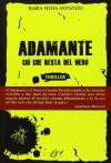 Adamante - Ciò che resta del nero - Maria Silvia Avanzato