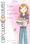 Katie and the Cupcake Cure (Cupcake Diaries) - Coco Simon