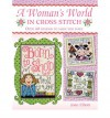 A Woman's World In Cross Stitch - Joan Elliott