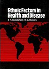 Ethnic Factors In Health And Disease - J. Kennedy Cruickshank, D.G. Beevers