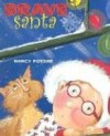 Brave Santa - Nancy Poydar