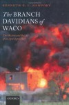 The Branch Davidians of Waco: The History and Beliefs of an Apocalyptic Sect - Kenneth G.C. Newport