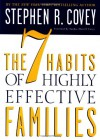 The 7 Habits of Highly Effective Families - Stephen R. Covey, Sandra M. Covey