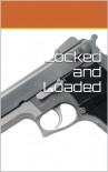 Locked and Loaded  - Nenia Campbell