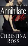 Annihilate Me, Vol. 2 - Christina Ross
