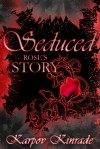 Seduced: Rose's Story - Karpov Kinrade