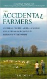 The Accidental Farmers: An urban couple, a rural calling and a dream of farming in harmony with nature - Tim Young