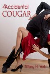 The Accidental Cougar - Tiffany N. York