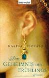 Das Geheimnis des Frühlings - Marina Fiorato, Nina Bader
