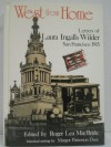West from Home: Letters of Laura Ingalls Wilder, San Francisco 1915 - Laura Ingalls Wilder, Roger Lea MacBride, Margot Patterson Doss