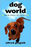 Dog World: And the Humans Who Live There -