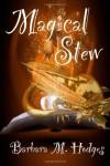 Magical Stew - Barbara M. Hodges