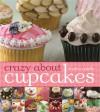 Crazy About Cupcakes - Krystina Castella