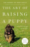 The Art of Raising a Puppy (Revised Edition) - Monks of New Skete, Monks of New Skete