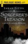 A Sorcerer S Treason  - Sarah Zettel