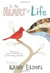 In the Heart of Life: A Memoir - Kathy Eldon