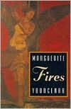Fires - Marguerite Yourcenar