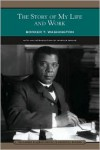 The Story of My Life and Work (Barnes & Noble Library of Essential Reading) - Booker T. Washington, Marcus Bruce