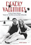 """Deadly Valentines: The Story of Capone's Henchman """"Machine Gun"""" Jack McGurn and Louise Rolfe, His Blonde Alibi - Jeffrey Gusfield"""