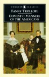 Domestic Manners of the Americans - Fanny Trollope, Pamela Neville-Singleton