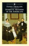 Domestic Manners of the Americans - Fanny Trollope, Pamela Neville-Singleton