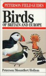 A Field Guide to the Birds of Britain and Europe - Roger Tory Peterson, Guy Mountfort, P.A.D. Hollom