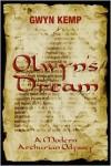 Olwyn's Dream: A Modern Arthurian Odyssey - Gwyn Kemp