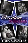 Reckless Weekend (Erotic Romance) (Reckless Beat) - Eden Summers