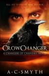 Crowchanger  - A.C. Smyth