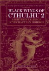 Black Wings of Cthulhu 2: Eighteen Tales of Lovecraftian Horror - S.T. Joshi, John Shirley, Caitlín R. Kiernan