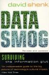 Data Smog: Surviving the Information Glut - David Shenk