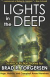 Lights in the Deep - Brad R. Torgersen
